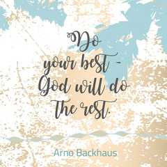 Magnet: Do your best - God will do the rest.