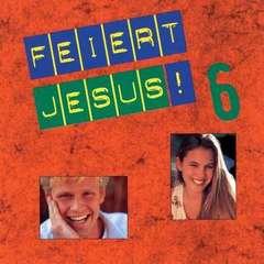 CD: Feiert Jesus! 6