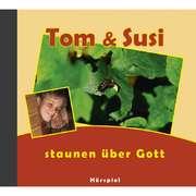 CD: Tom und Susi staunen über Gott
