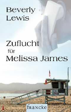Zuflucht für Melissa James