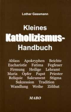 Kleines Katholizismus-Handbuch