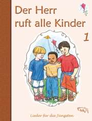 Der Herr ruft alle Kinder - Bd. 1