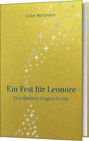 Ein Fest für Leonore - Eine Weihnachtsgeschichte