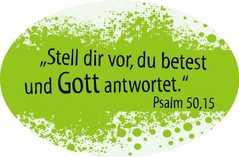 """Aufkleber """"Stell dir vor, du betest und Gott antwortet."""" Psalm 50,15"""
