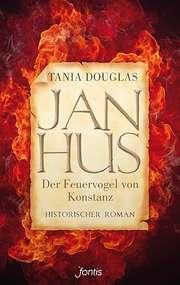 Jan Hus - Der Feuervogel von Konstanz