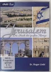 Jerusalem – Die Stadt des großen Königs