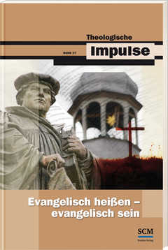 Evangelisch heißen - evangelisch sein