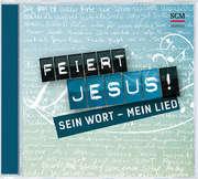 CD: Feiert Jesus! Sein Wort - mein Lied