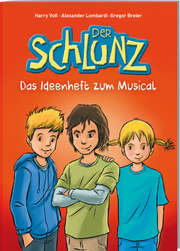 Der Schlunz - Das Ideenheft zum Musical